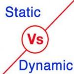Static vs Dynamic